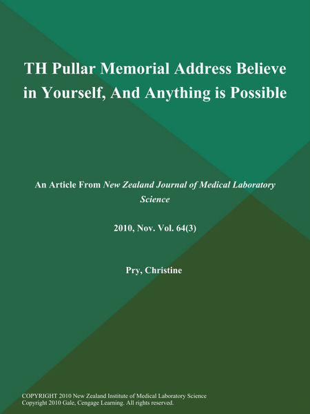 TH Pullar Memorial Address Believe in Yourself, And Anything is Possible