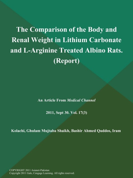 The Comparison of the Body and Renal Weight in Lithium Carbonate and L-Arginine Treated Albino Rats (Report)
