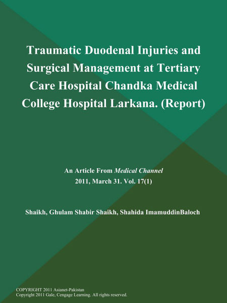 Traumatic Duodenal Injuries and Surgical Management at Tertiary Care Hospital Chandka Medical College Hospital Larkana (Report)