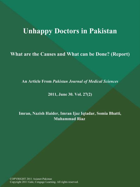 Unhappy Doctors in Pakistan: What are the Causes and What can be Done? (Report)