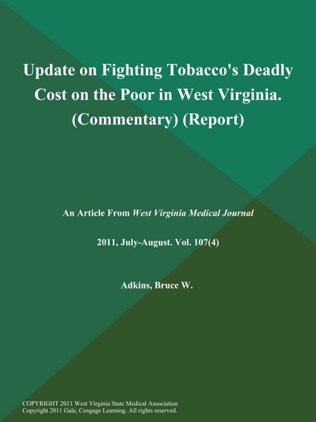 Update on Fighting Tobacco's Deadly Cost on the Poor in West Virginia (Commentary) (Report)
