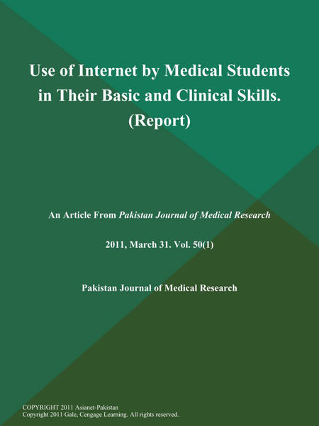 Use of Internet by Medical Students in Their Basic and Clinical Skills (Report)