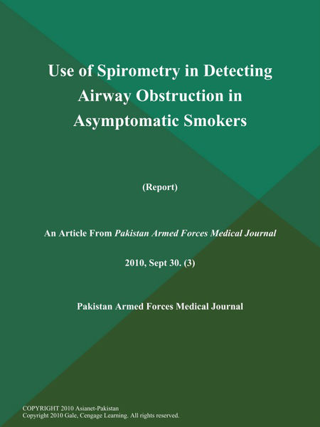 Use of Spirometry in Detecting Airway Obstruction in Asymptomatic Smokers (Report)