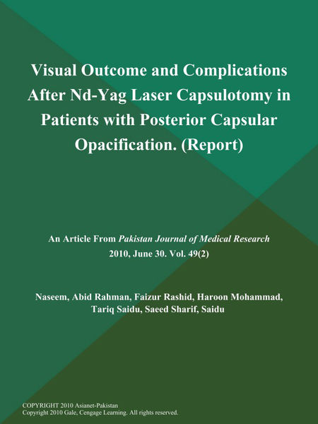 Visual Outcome and Complications After Nd-Yag Laser Capsulotomy in Patients with Posterior Capsular Opacification (Report)