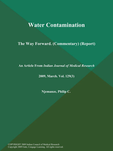 Water Contamination: The Way Forward (Commentary) (Report)