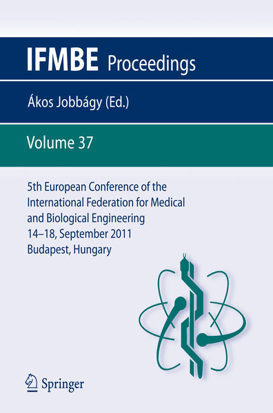 5th European Conference of the International Federation for Medical and Biological Engineering 14 - 18 September 2011, Budapest, Hungary