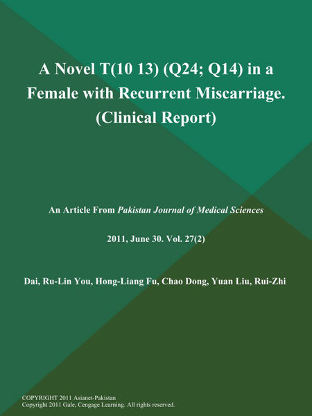 A Novel T(10; 13) (Q24; Q14) in a Female with Recurrent Miscarriage (Clinical Report)