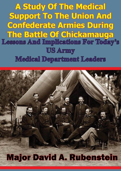 A Study Of The Medical Support To The Union And Confederate Armies During The Battle Of Chickamauga: