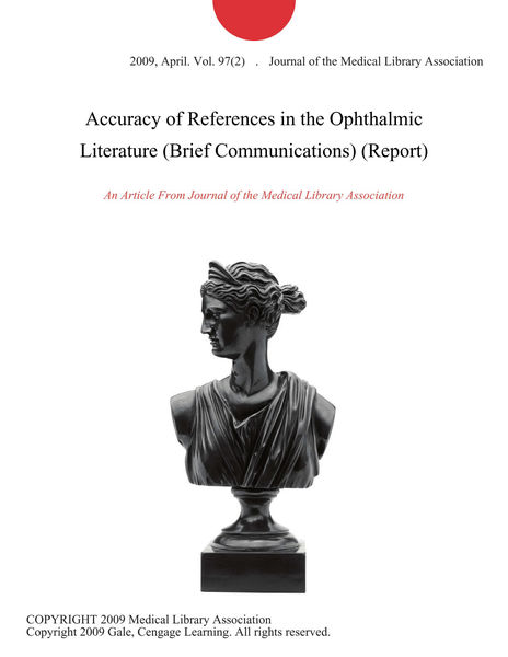 Accuracy of References in the Ophthalmic Literature (Brief Communications) (Report)