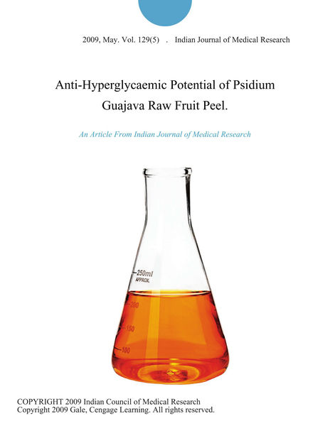 Anti-Hyperglycaemic Potential of Psidium Guajava Raw Fruit Peel.