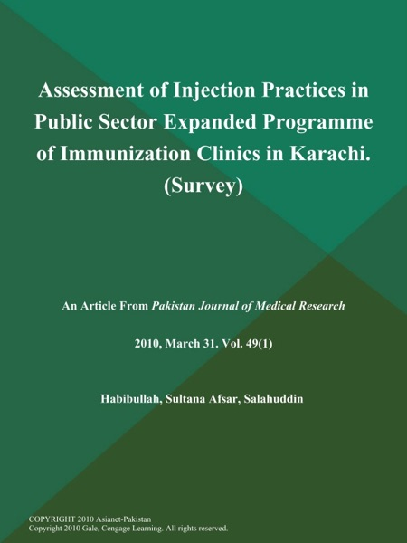 Assessment of Injection Practices in Public Sector Expanded Programme of Immunization Clinics in Karachi (Survey)