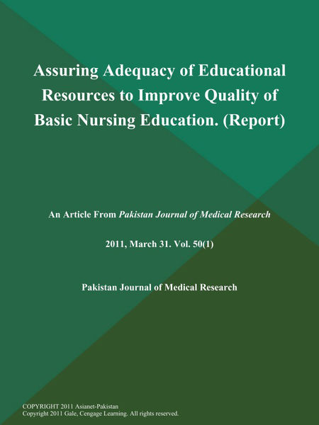 Assuring Adequacy of Educational Resources to Improve Quality of Basic Nursing Education (Report)