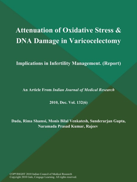 Attenuation of Oxidative Stress & DNA Damage in Varicocelectomy: Implications in Infertility Management (Report)