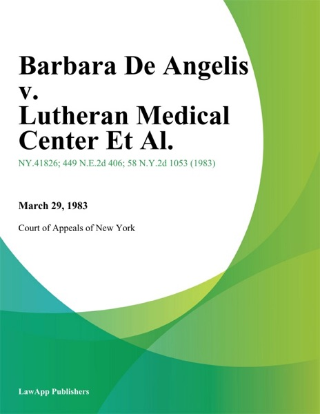 Barbara De Angelis v. Lutheran Medical Center Et Al.