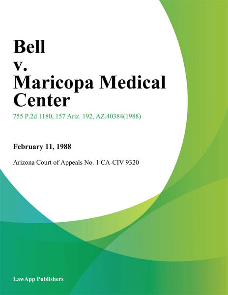 Bell V. Maricopa Medical Center
