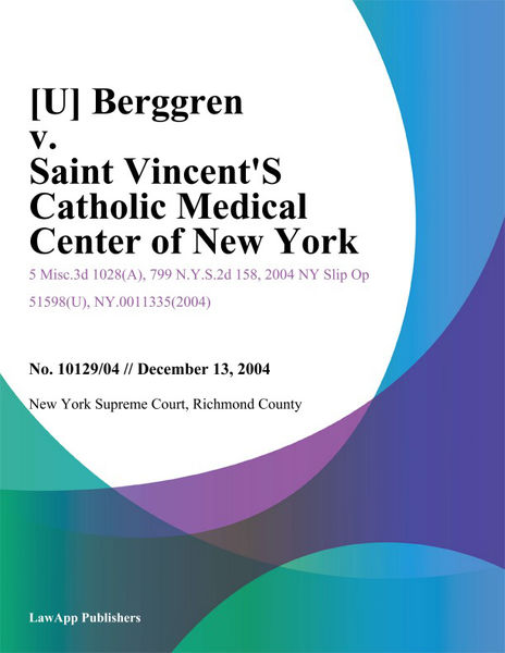 Berggren v. Saint Vincents Catholic Medical Center of New York