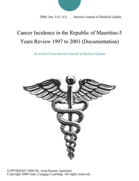 Cancer Incidence in the Republic of Mauritius-5 Years Review 1997 to 2001 (Documentation)
