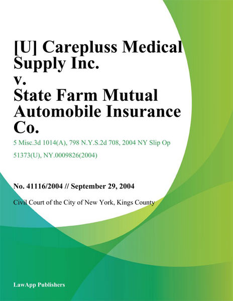 Carepluss Medical Supply Inc. v. State Farm Mutual Automobile Insurance Co.