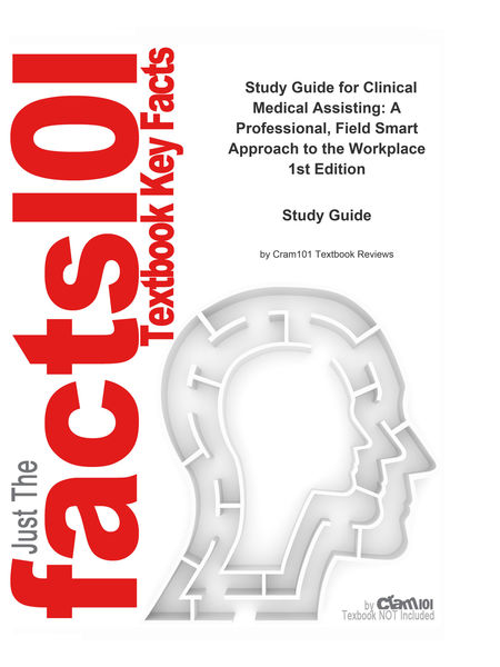 Clinical Medical Assisting, A Professional, Field Smart Approach to the Workplace