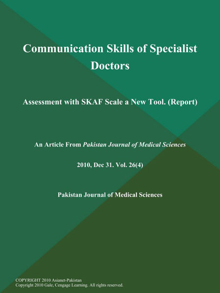 Communication Skills of Specialist Doctors: Assessment with SKAF Scale a New Tool (Report)