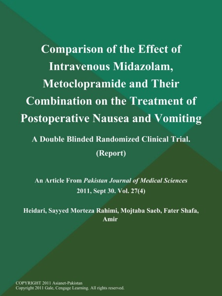 Comparison of the Effect of Intravenous Midazolam, Metoclopramide and Their Combination on the Treatment of Postoperative Nausea and Vomiting: A Double Blinded Randomized Clinical Trial (Report)