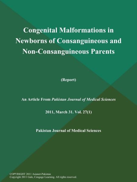 Congenital Malformations in Newborns of Consanguineous and Non-Consanguineous Parents (Report)