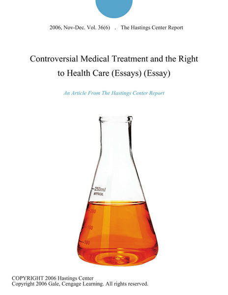 Controversial Medical Treatment and the Right to Health Care (Essays) (Essay)