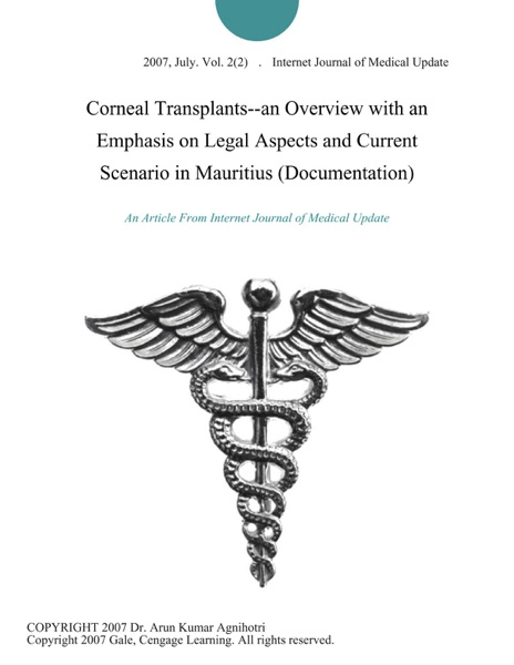 Corneal Transplants--an Overview with an Emphasis on Legal Aspects and Current Scenario in Mauritius (Documentation)