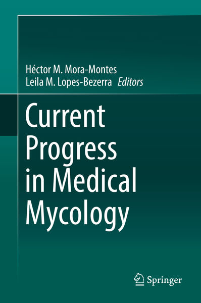 Current Progress in Medical Mycology