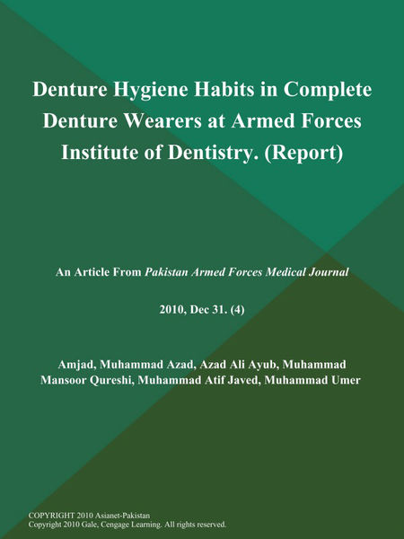 Denture Hygiene Habits in Complete Denture Wearers at Armed Forces Institute of Dentistry (Report)
