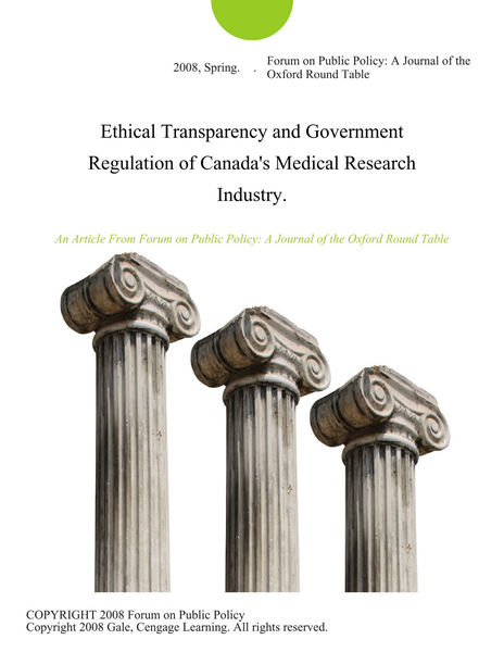 Ethical Transparency and Government Regulation of Canada's Medical Research Industry.