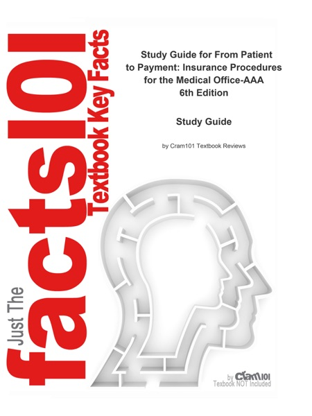 From Patient to Payment, Insurance Procedures for the Medical Office-AAA