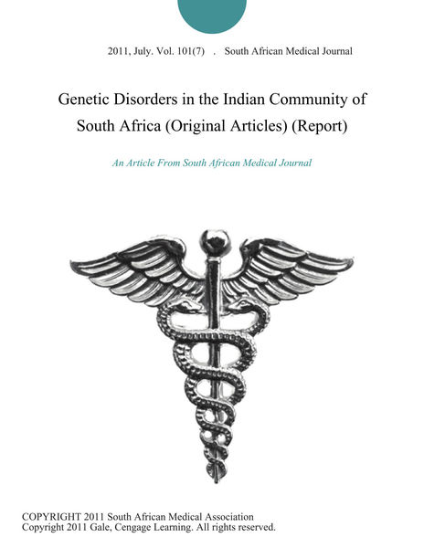 Genetic Disorders in the Indian Community of South Africa (Original Articles) (Report)
