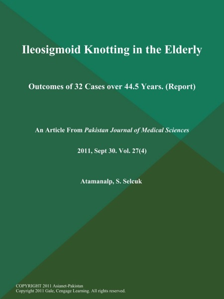 Ileosigmoid Knotting in the Elderly: Outcomes of 32 Cases over 44.5 Years (Report)