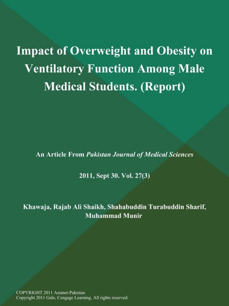 Impact of Overweight and Obesity on Ventilatory Function Among Male Medical Students (Report)