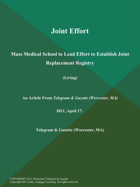 Joint Effort; Mass Medical School to Lead Effort to Establish Joint Replacement Registry (Living)