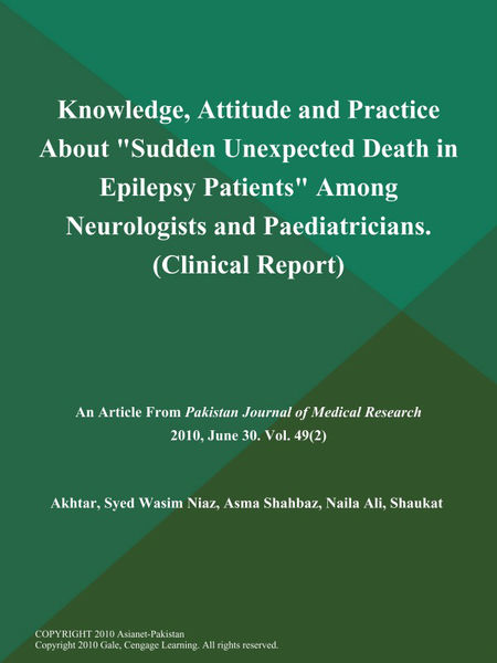 """Knowledge, Attitude and Practice About """"Sudden Unexpected Death in Epilepsy Patients"""" Among Neurologists and Paediatricians (Clinical Report)"""