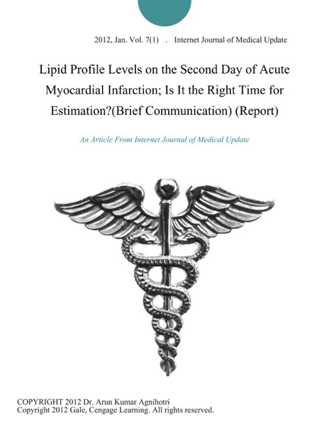 Lipid Profile Levels on the Second Day of Acute Myocardial Infarction; Is It the Right Time for Estimation?(Brief Communication) (Report)