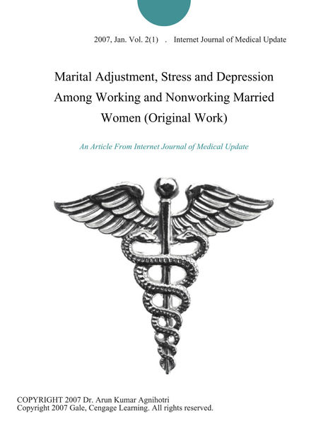 Marital Adjustment, Stress and Depression Among Working and Nonworking Married Women (Original Work)