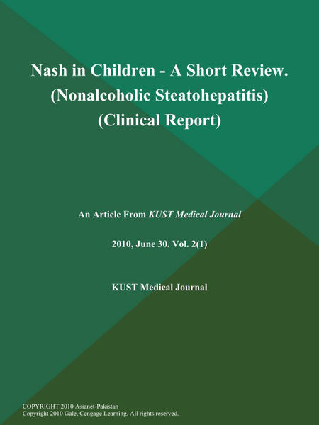 Nash in Children - A Short Review (Nonalcoholic Steatohepatitis) (Clinical Report)