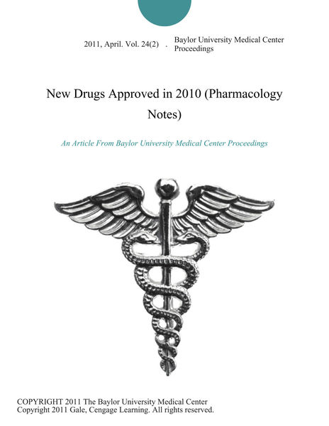 New Drugs Approved in 2010 (Pharmacology Notes)