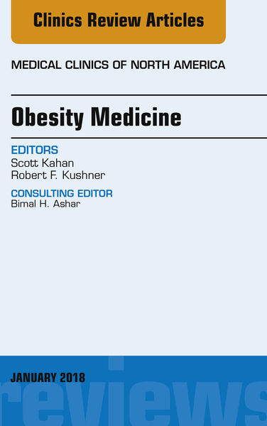 Obesity Medicine, An Issue of Medical Clinics of North America, E-Book