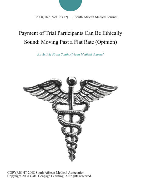 Payment of Trial Participants Can Be Ethically Sound: Moving Past a Flat Rate (Opinion)