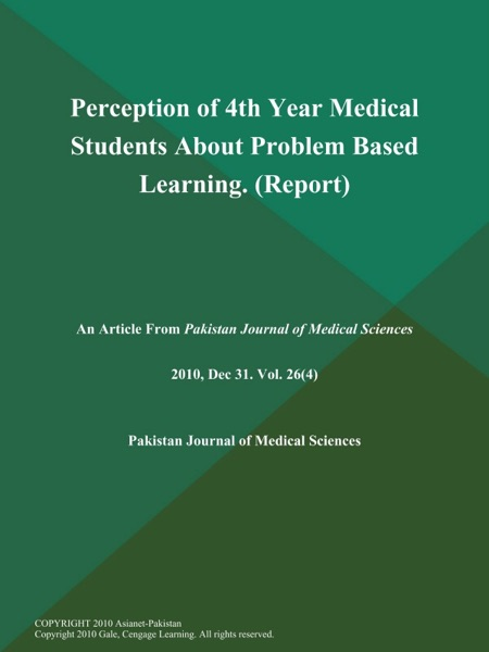 Perception of 4th Year Medical Students About Problem Based Learning (Report)