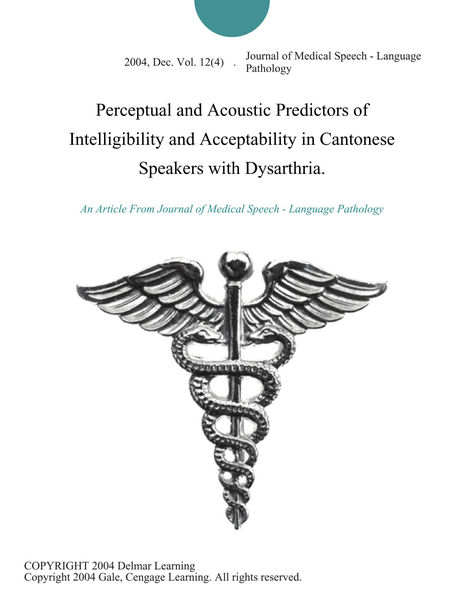 Perceptual and Acoustic Predictors of Intelligibility and Acceptability in Cantonese Speakers with Dysarthria.