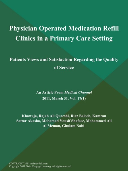 Physician Operated Medication Refill Clinics in a Primary Care Setting: Patients Views and Satisfaction Regarding the Quality of Service