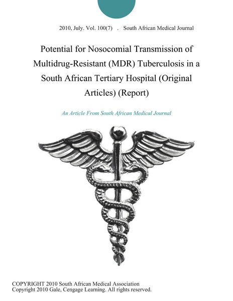 Potential for Nosocomial Transmission of Multidrug-Resistant (MDR) Tuberculosis in a South African Tertiary Hospital (Original Articles) (Report)