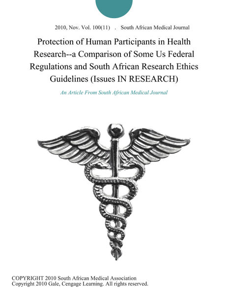 Protection of Human Participants in Health Research--a Comparison of Some US Federal Regulations and South African Research Ethics Guidelines (Issues IN RESEARCH)