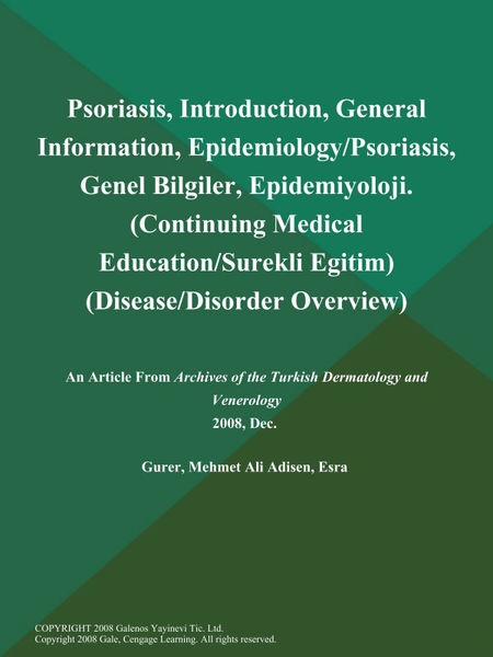 Psoriasis, Introduction, General Information, Epidemiology/Psoriasis, Genel Bilgiler, Epidemiyoloji (Continuing Medical Education/Surekli Egitim) (Disease/Disorder Overview)