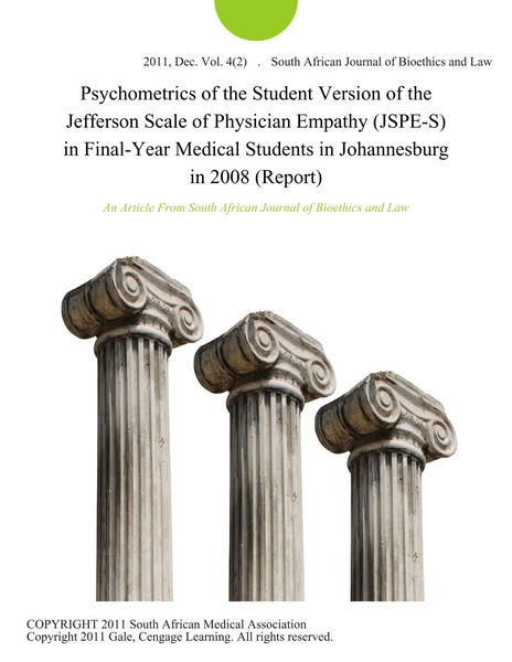 Psychometrics of the Student Version of the Jefferson Scale of Physician Empathy (JSPE-S) in Final-Year Medical Students in Johannesburg in 2008 (Report)